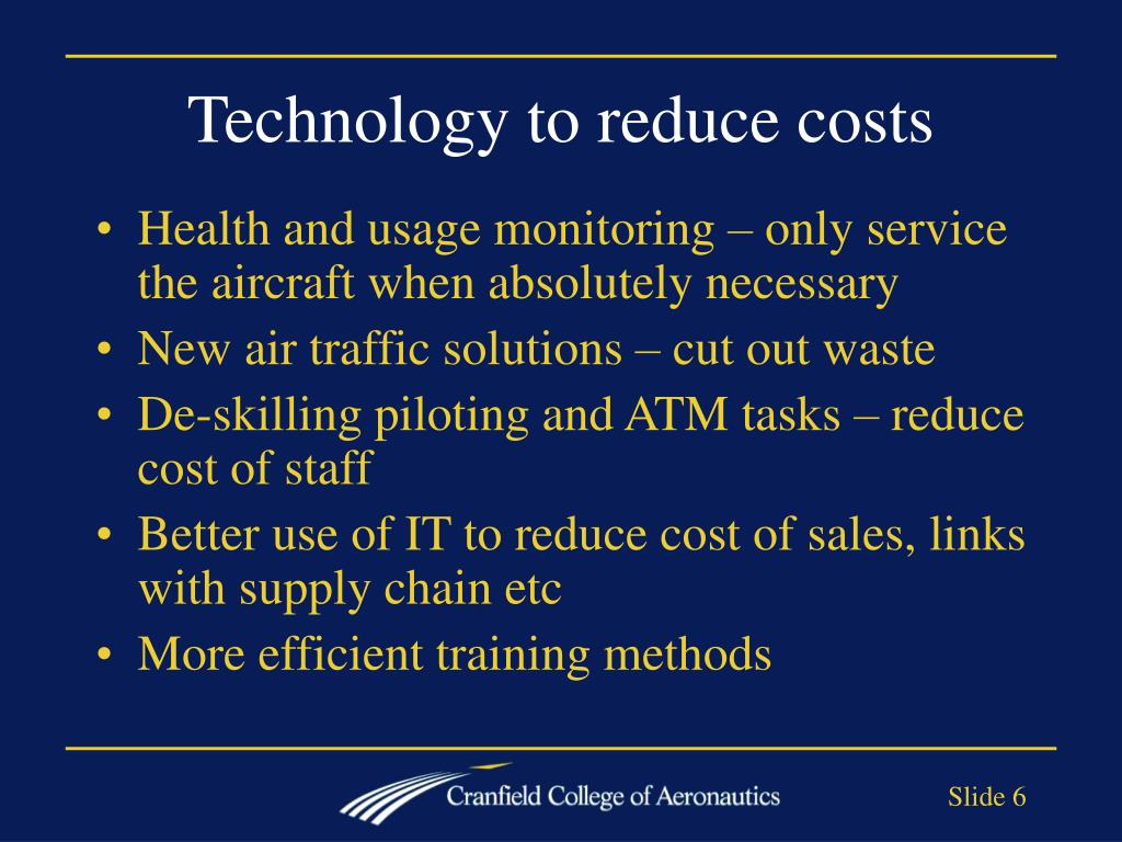 Technology to reduce costs