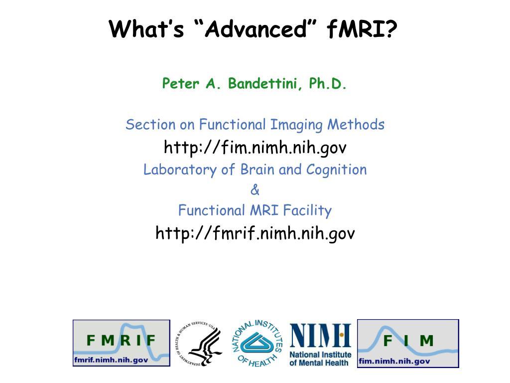 "What's ""Advanced"" fMRI?"