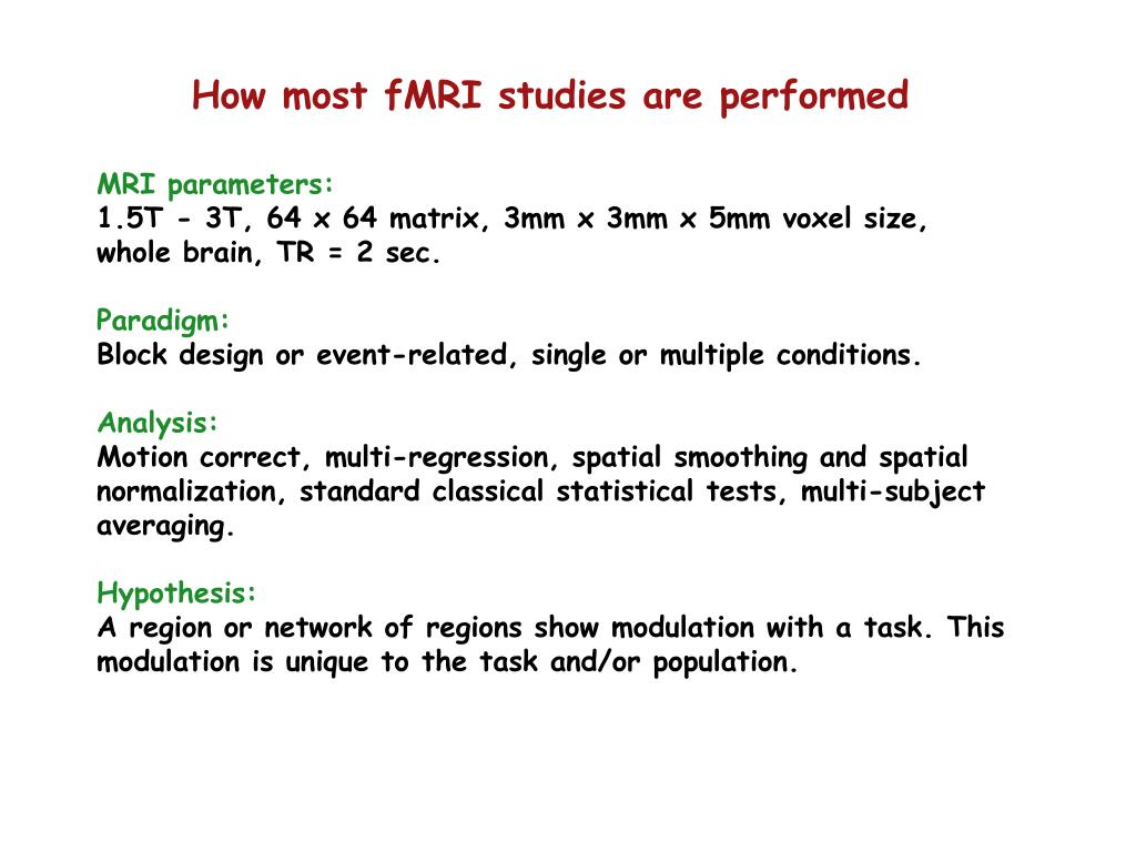 How most fMRI studies are performed