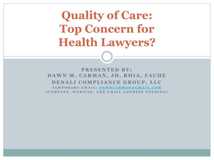 Quality of care top concern for health lawyers l.jpg