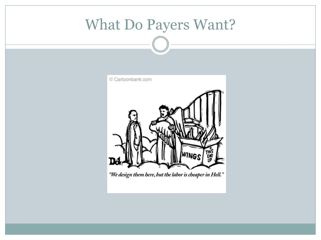 What Do Payers Want?