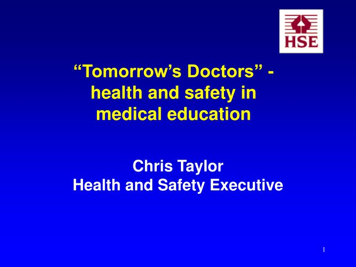 Tomorrow s doctors health and safety in medical education l.jpg