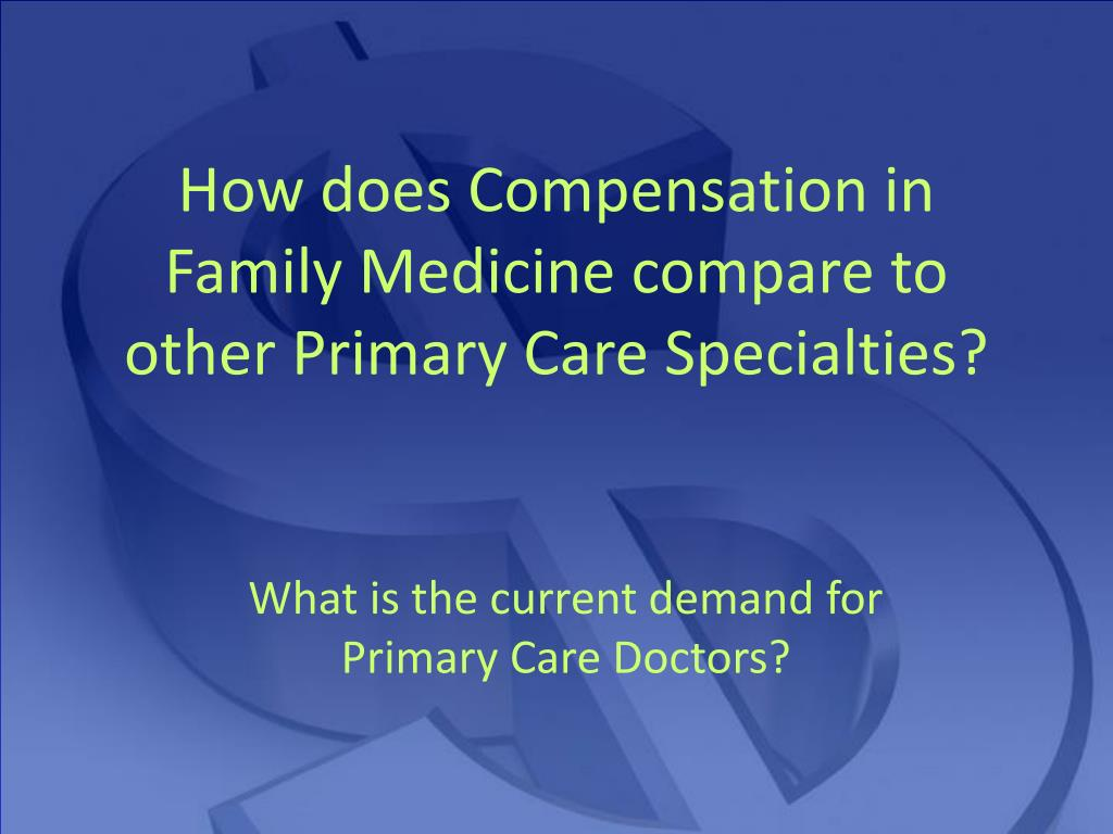 How does Compensation in Family Medicine compare to other Primary Care Specialties?