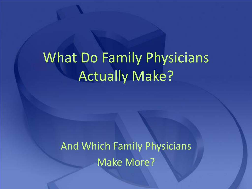 What Do Family Physicians Actually Make?