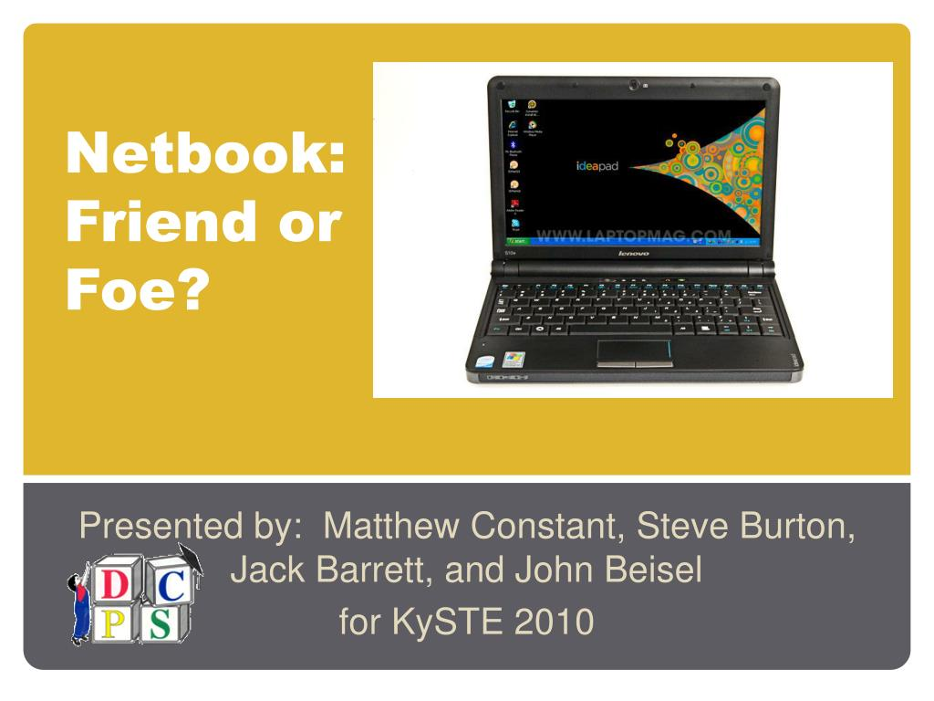 Netbook:  Friend or Foe?