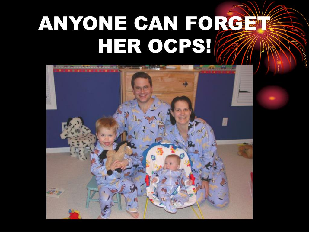 ANYONE CAN FORGET HER OCPS!