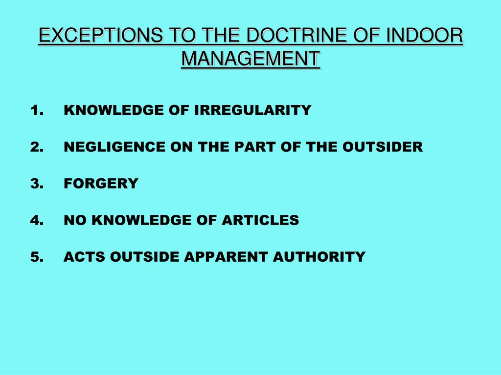 EXCEPTIONS TO THE DOCTRINE OF INDOOR MANAGEMENT