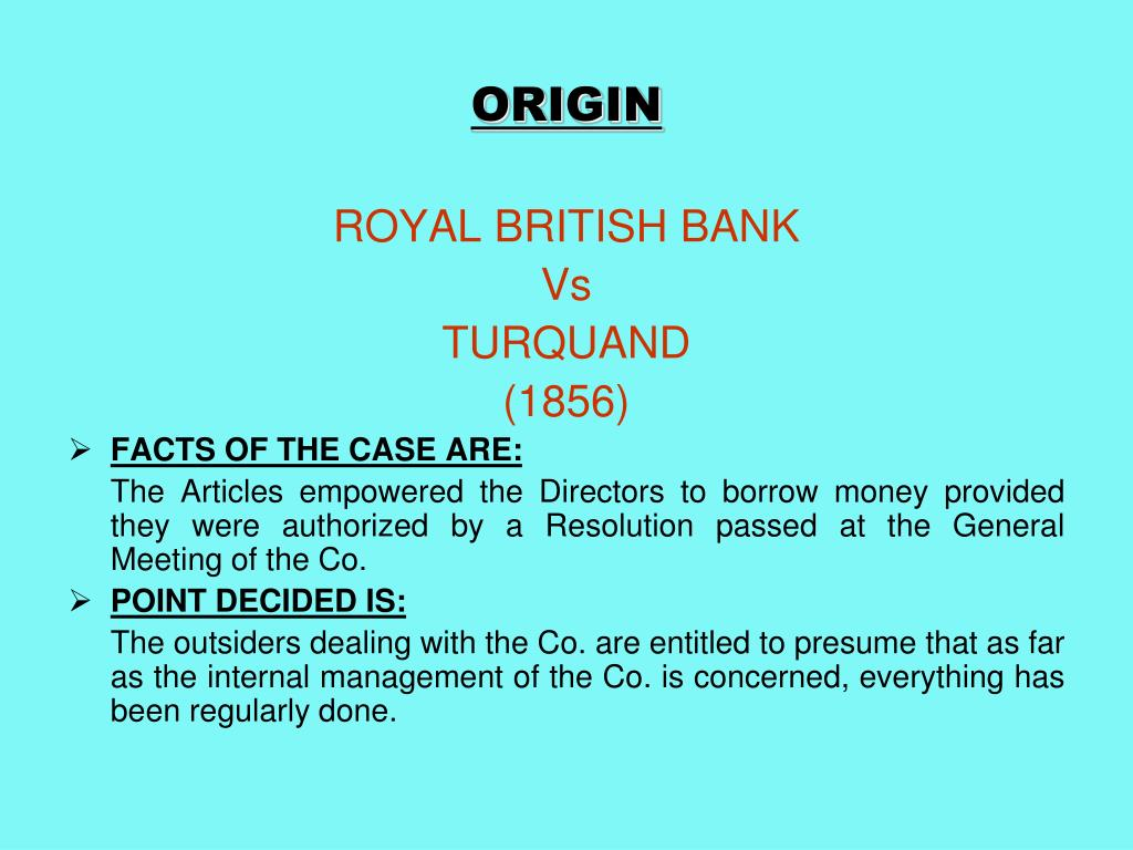 the rule in turquands case Get this from a library the inquiry exception to the rule in turquand's case : past or present [p lipton royal melbourne institute of technology (australia.