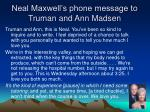 neal maxwell s phone message to truman and ann madsen