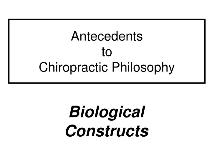 Antecedents to chiropractic philosophy l.jpg
