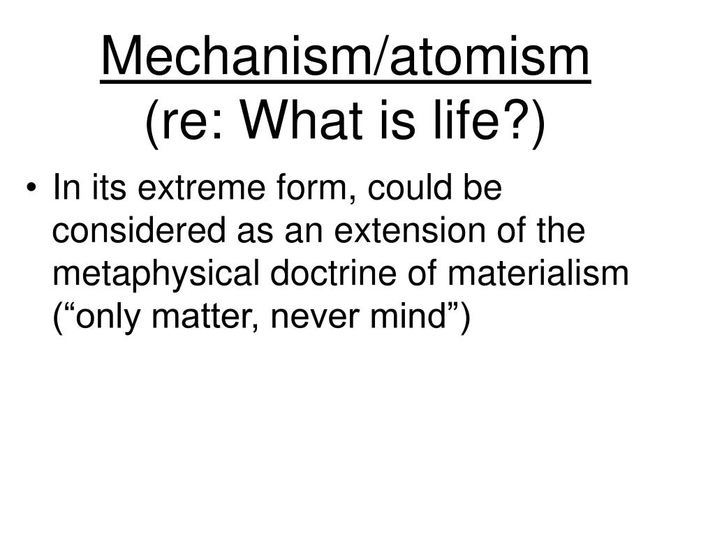 Mechanism/atomism