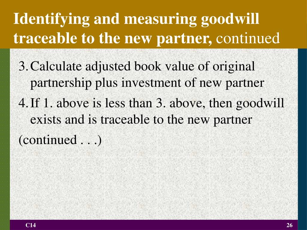 Identifying and measuring goodwill traceable to the new partner,