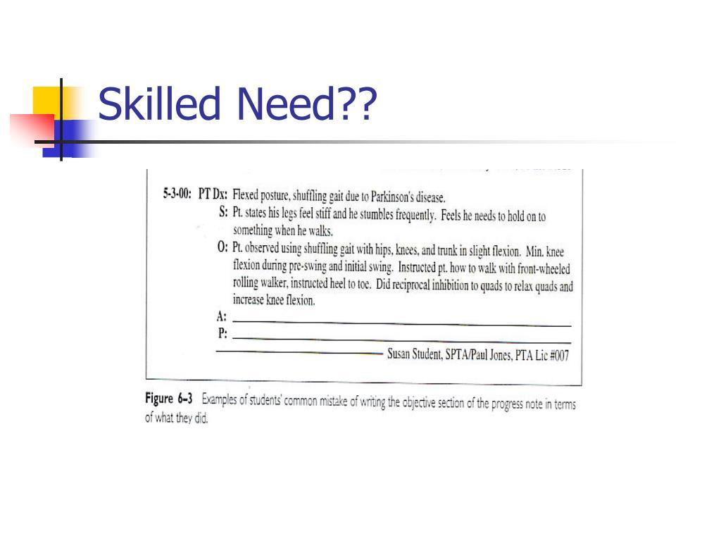 Skilled Need??