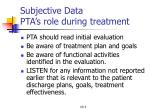 subjective data pta s role during treatment