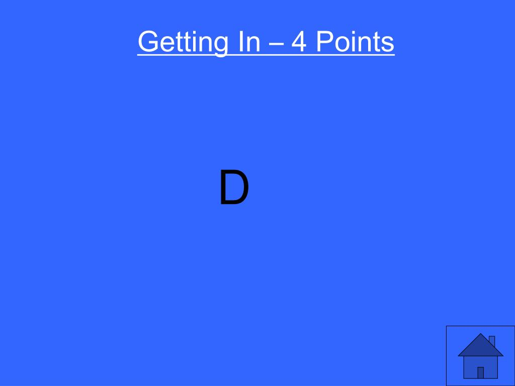 Getting In – 4 Points