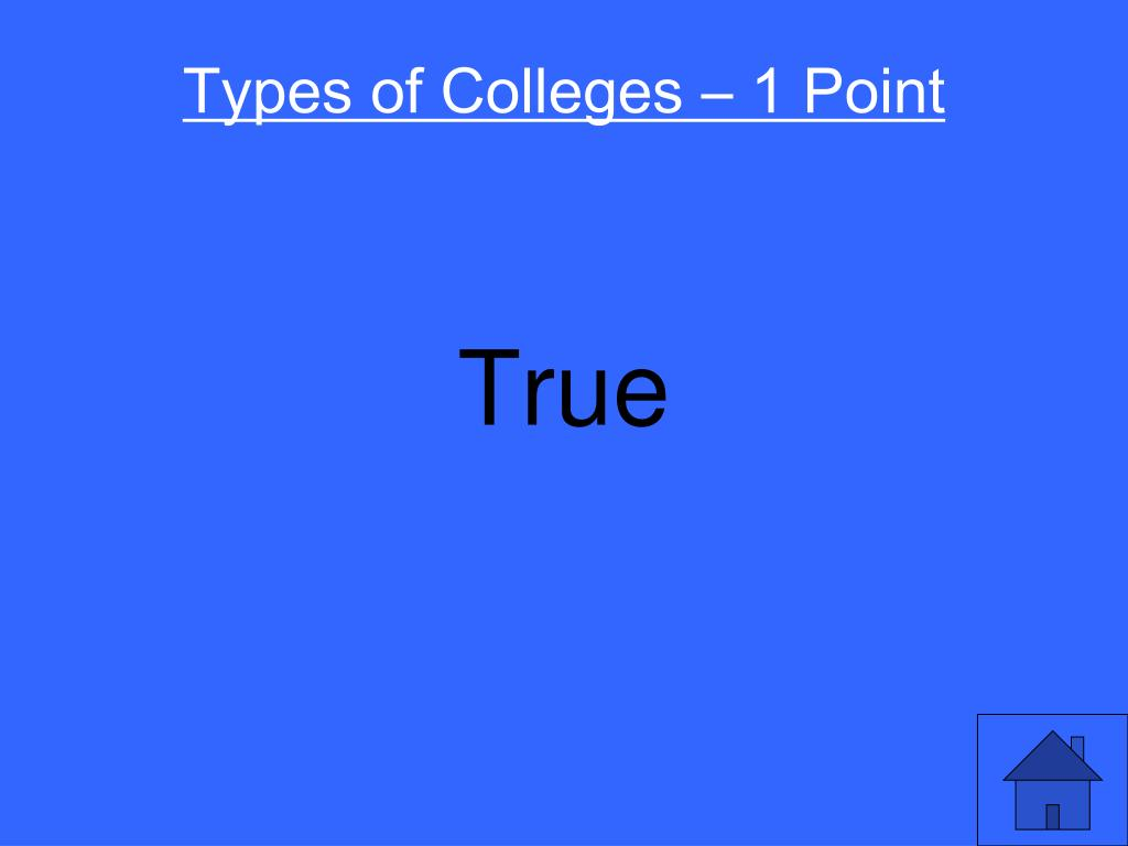 Types of Colleges – 1 Point