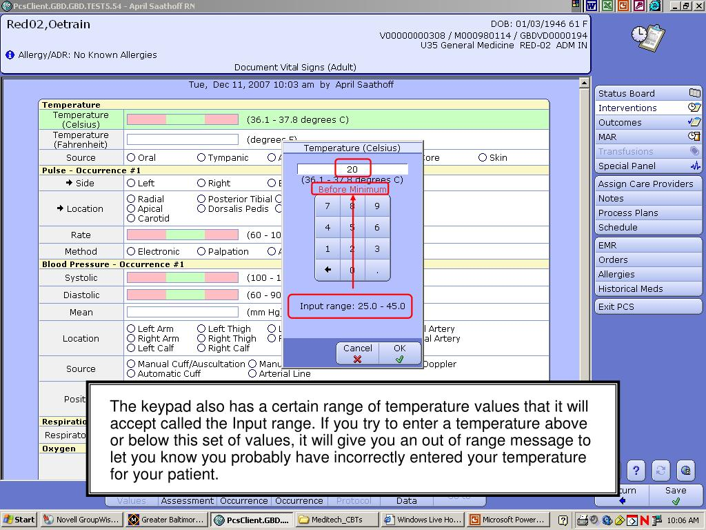 The keypad also has a certain range of temperature values that it will accept called the Input range. If you try to enter a temperature above or below this set of values, it will give you an out of range message to let you know you probably have incorrectly entered your temperature for your patient.