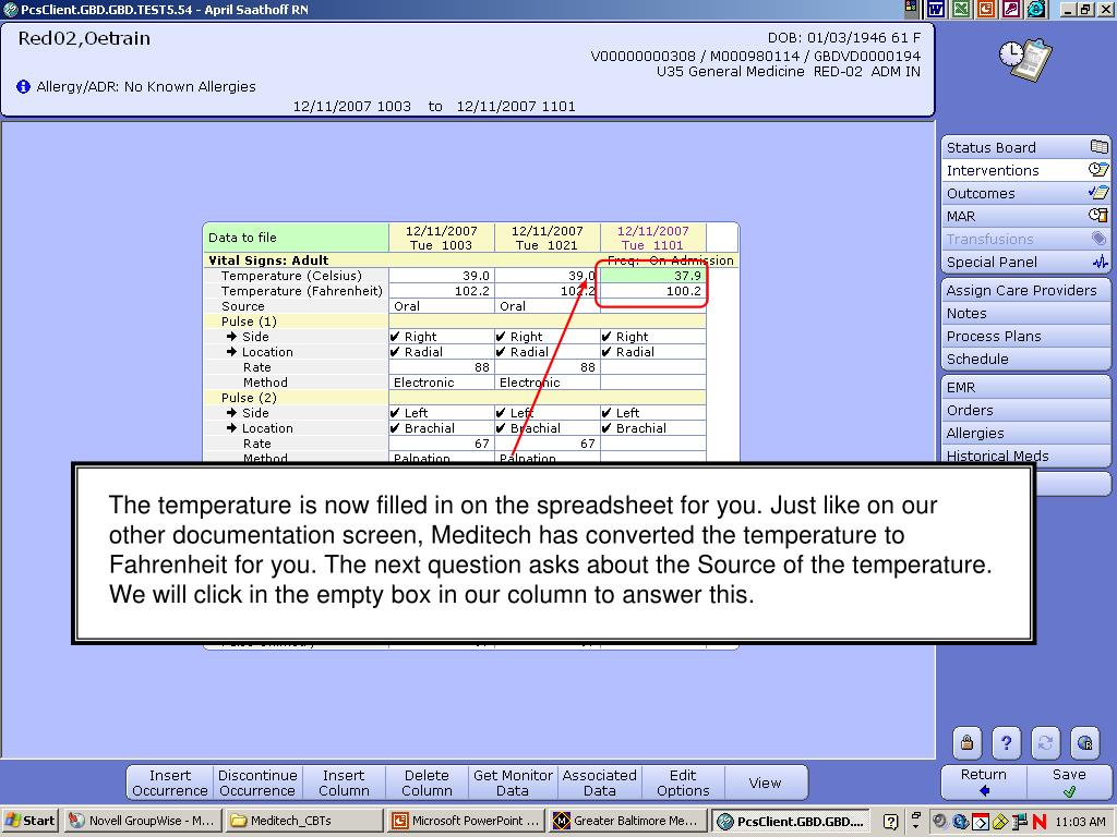 The temperature is now filled in on the spreadsheet for you. Just like on our other documentation screen, Meditech has converted the temperature to Fahrenheit for you. The next question asks about the Source of the temperature. We will click in the empty box in our column to answer this.