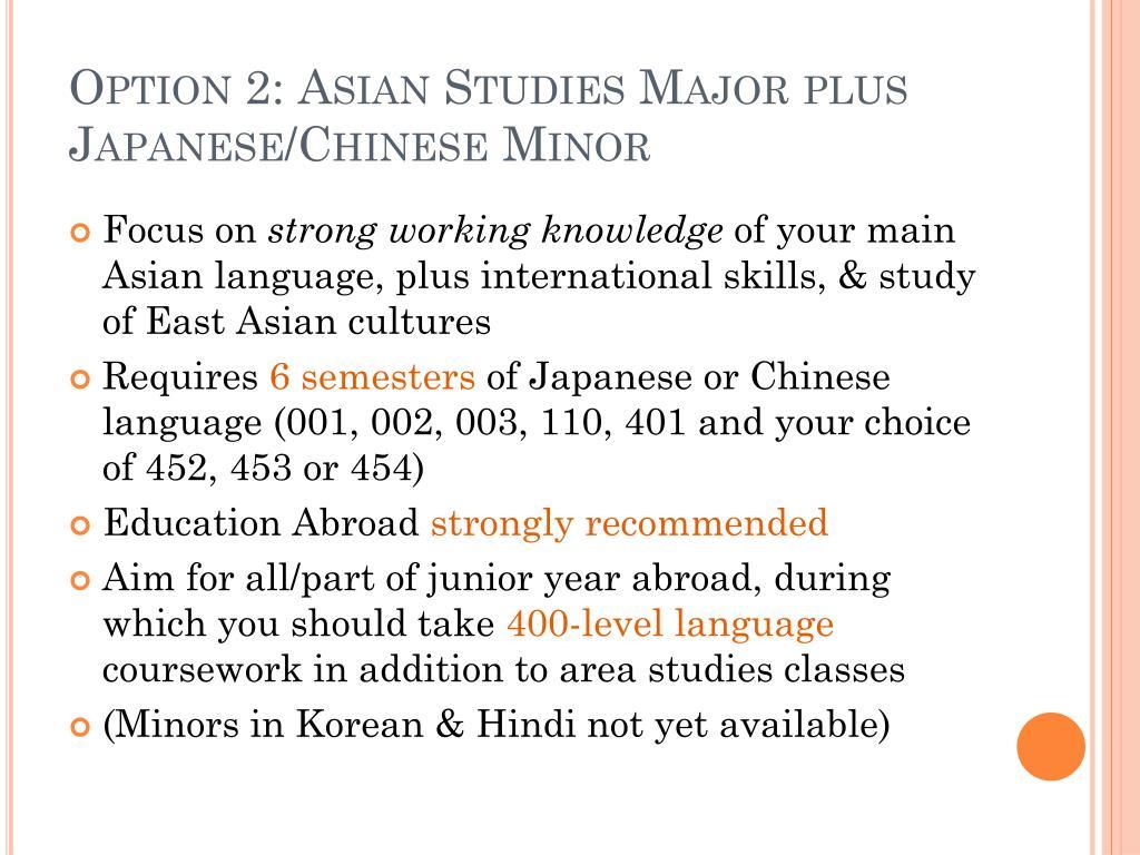 Option 2: Asian Studies Major plus Japanese/Chinese Minor