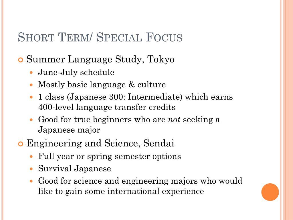 Short Term/ Special Focus