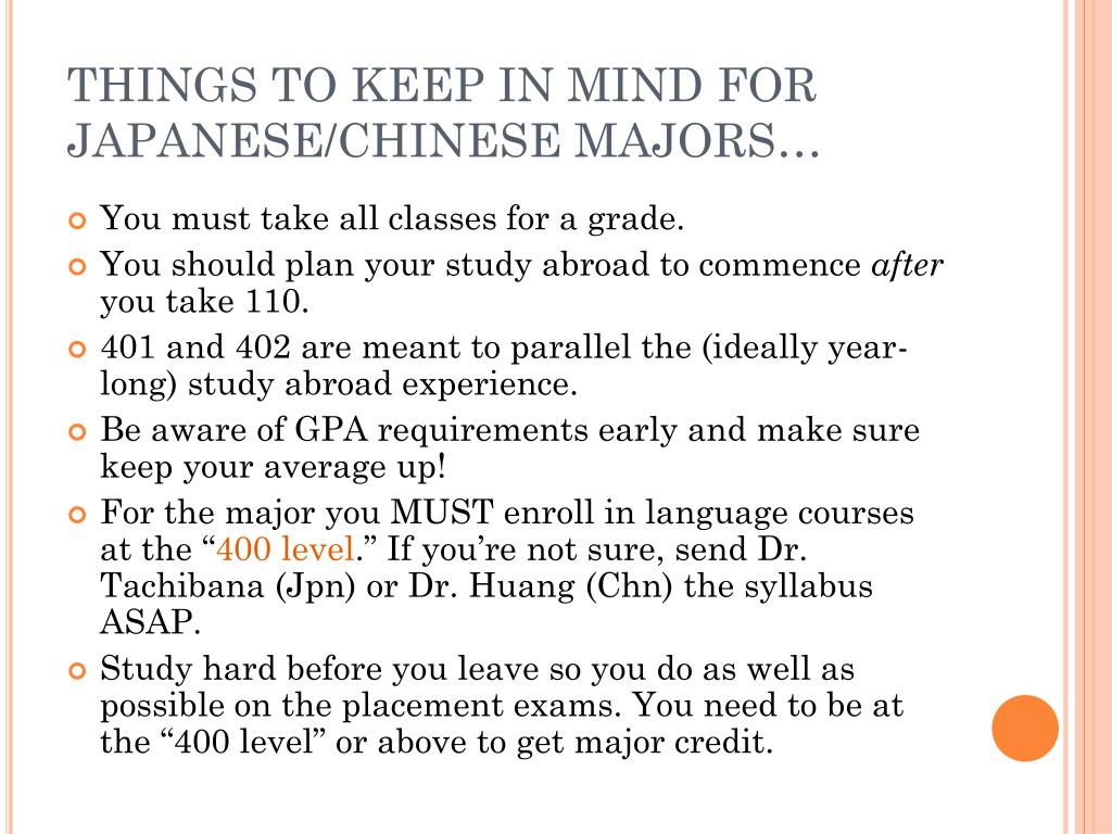 THINGS TO KEEP IN MIND FOR JAPANESE/CHINESE MAJORS…