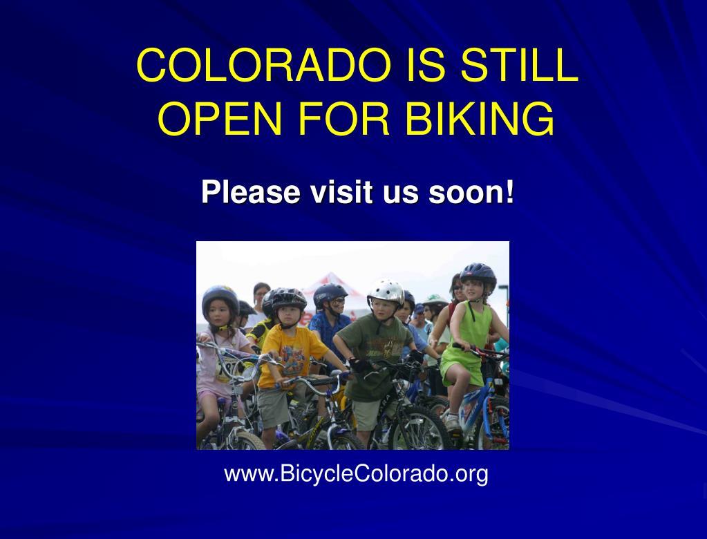 COLORADO IS STILL OPEN FOR BIKING