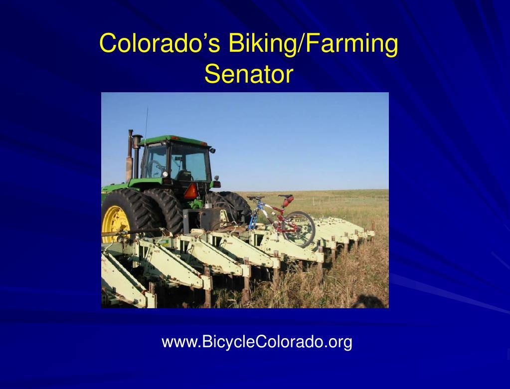 Colorado's Biking/Farming Senator