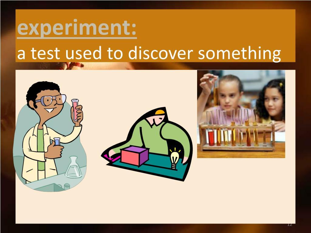 experiment: