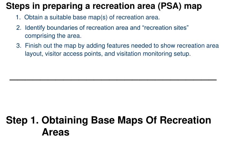 Steps in preparing a recreation area (PSA) map