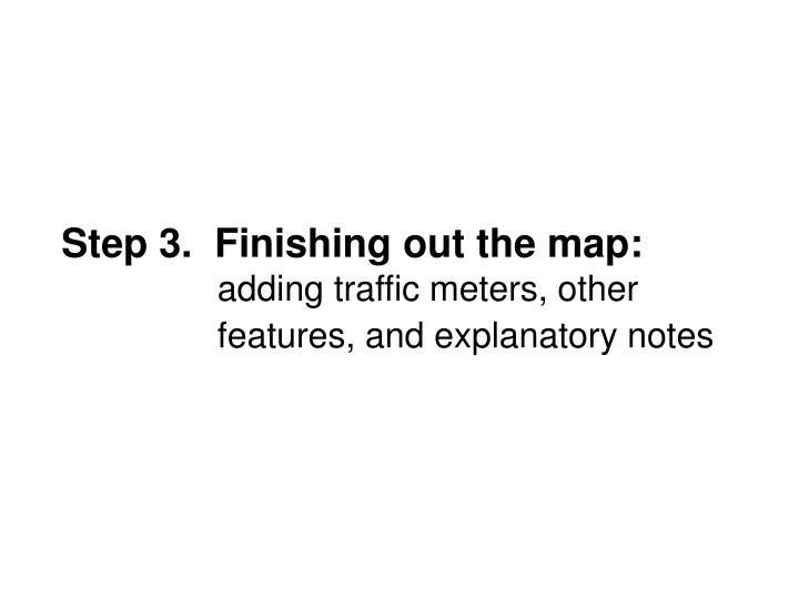 Step 3.  Finishing out the map: