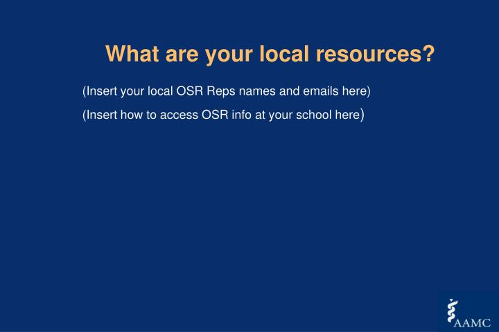 What are your local resources?
