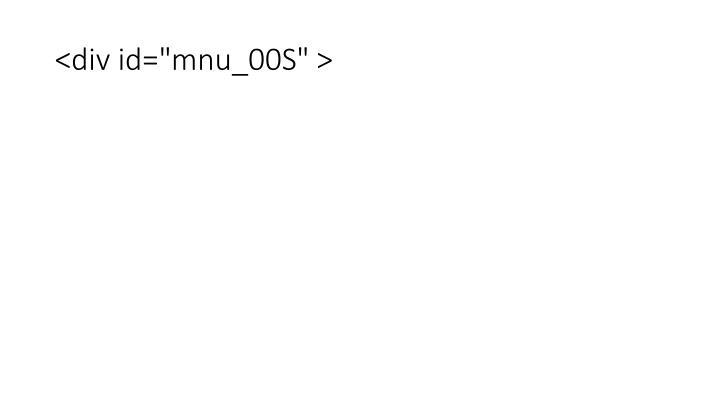 "<div id=""mnu_00S"" >"