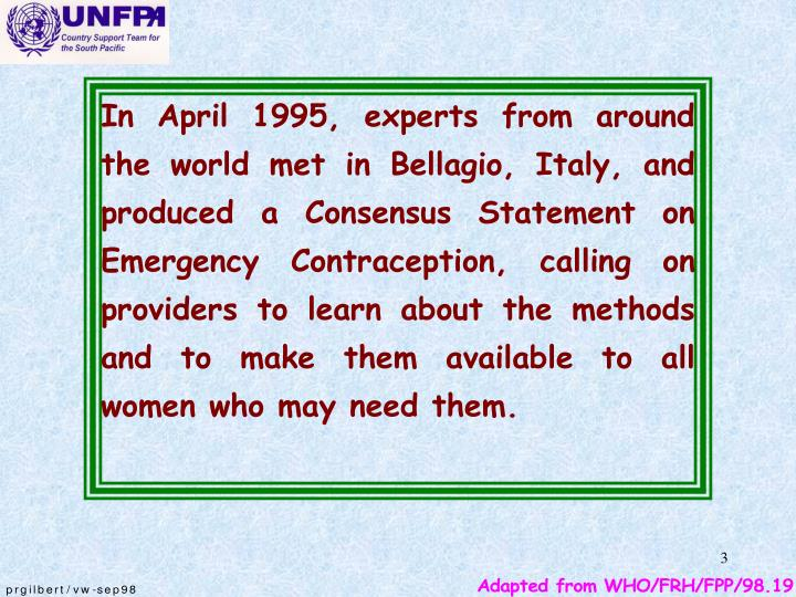In April 1995, experts from around the world met in Bellagio, Italy, and produced a Consensus Statem...