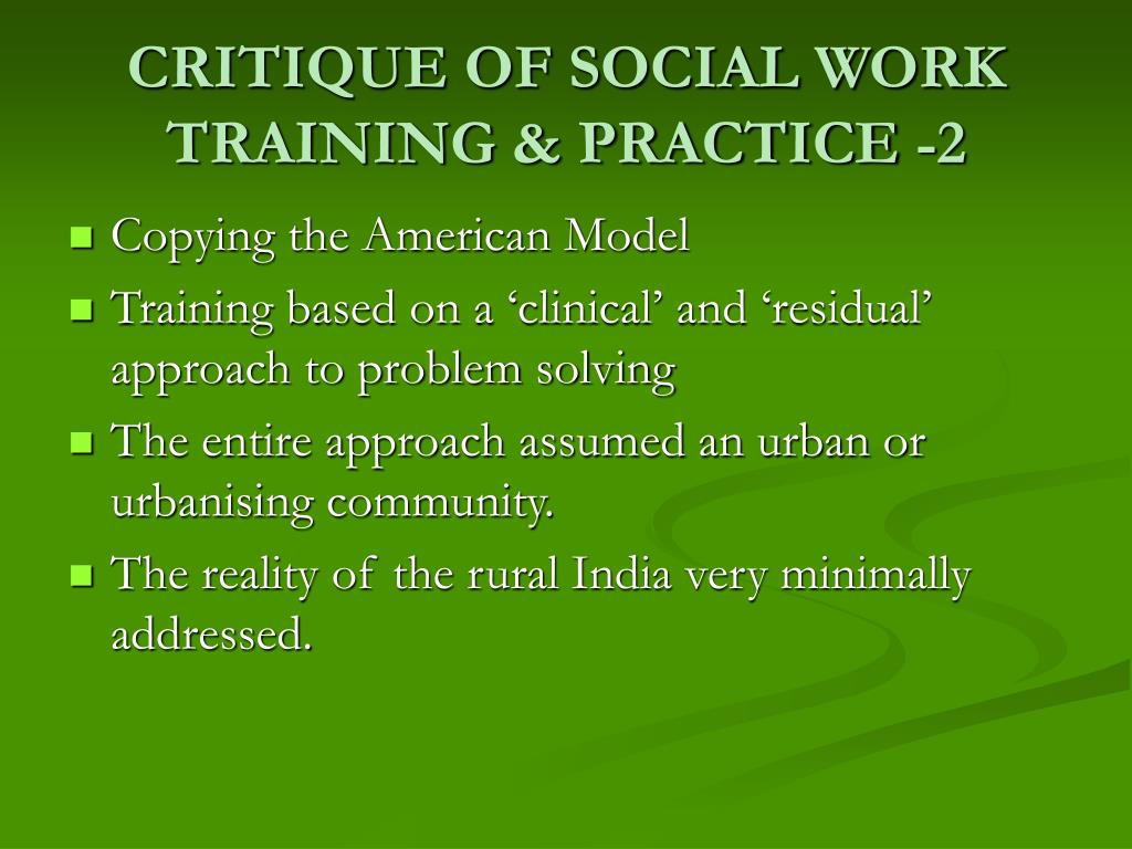 CRITIQUE OF SOCIAL WORK TRAINING & PRACTICE -2