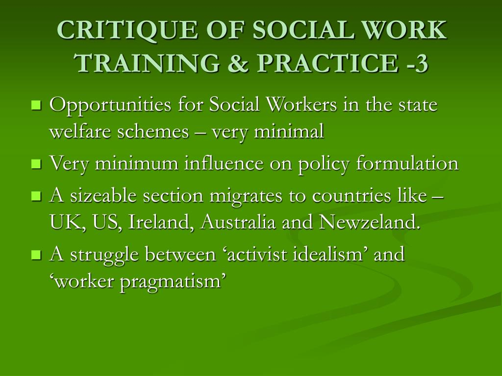 CRITIQUE OF SOCIAL WORK TRAINING & PRACTICE -3