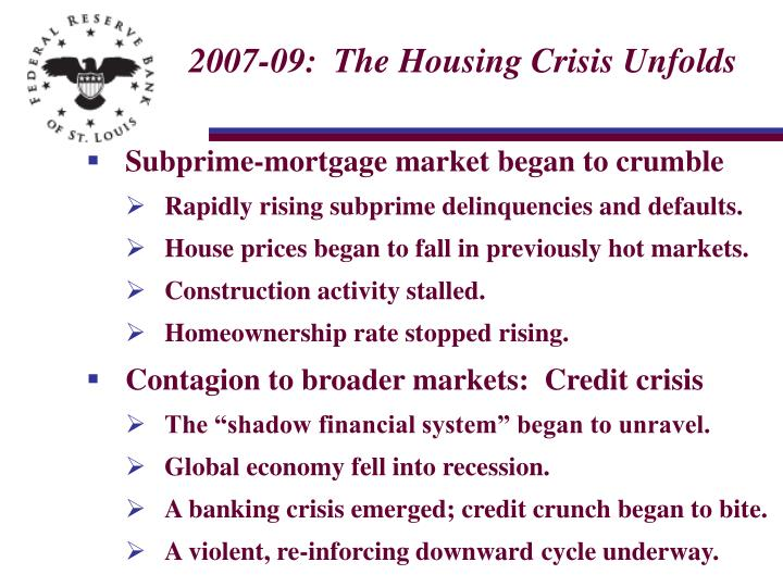 2007-09:  The Housing Crisis Unfolds