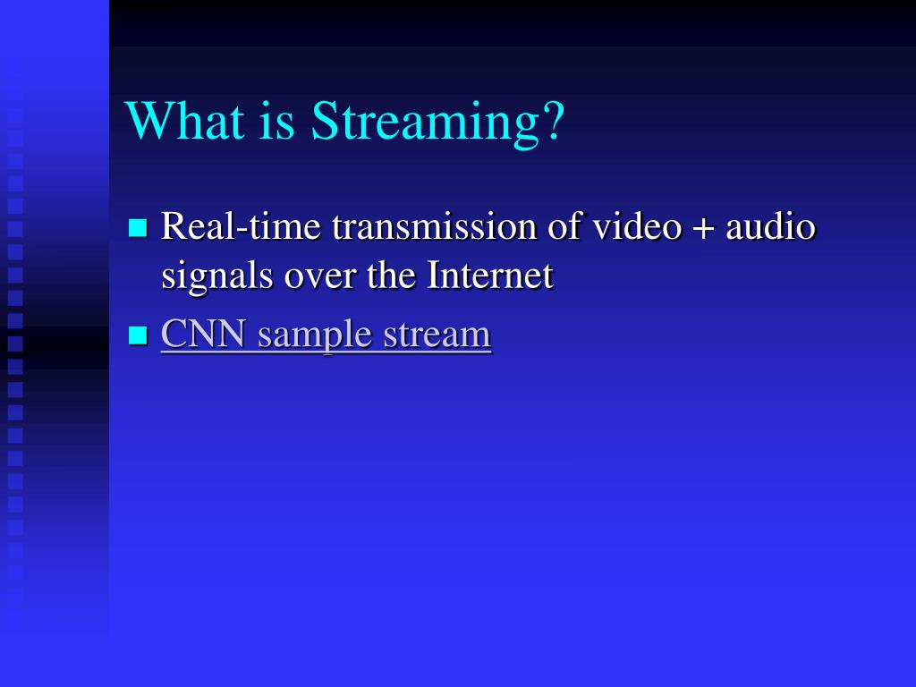 What is Streaming?