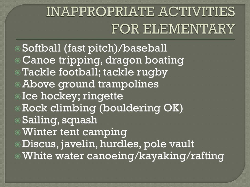 INAPPROPRIATE ACTIVITIES FOR ELEMENTARY