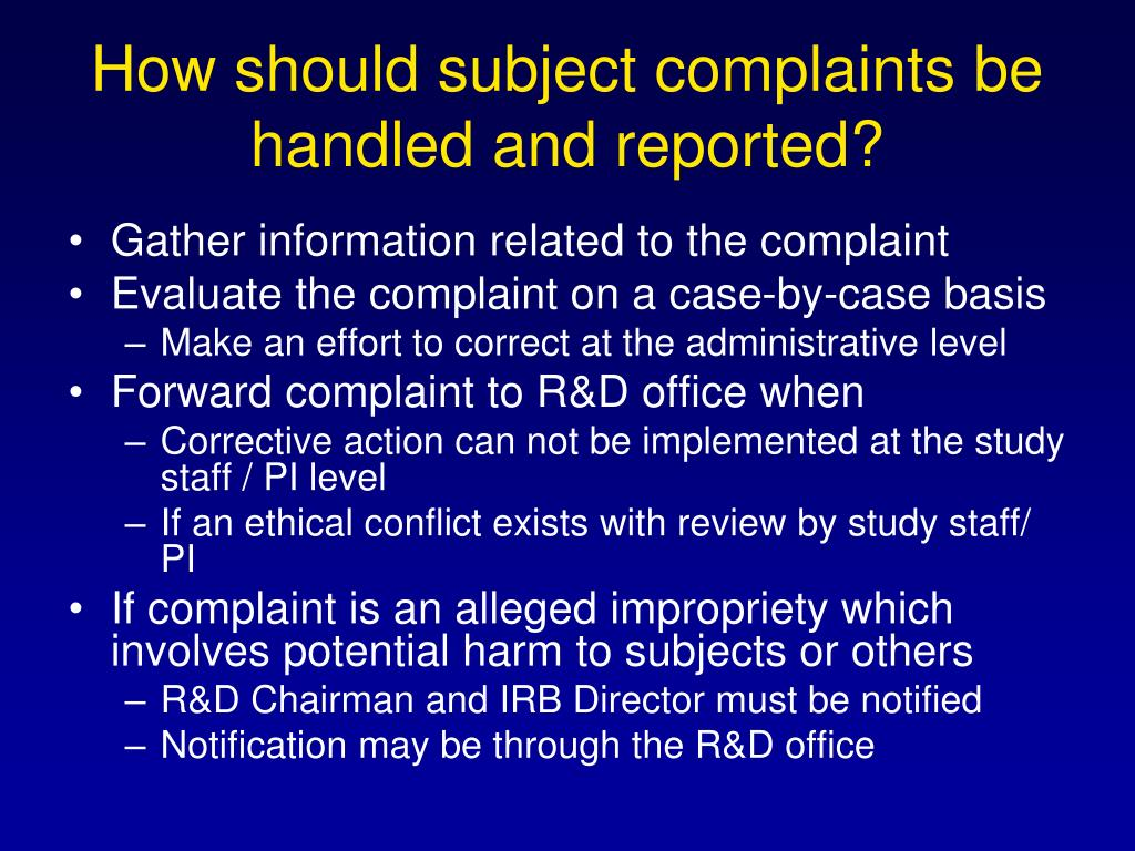 How should subject complaints be handled and reported?