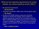 what are the reporting requirements for study related non serious adverse events aes