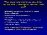what educational programs and activities are available to investigators and their study staff