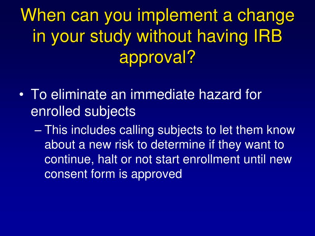 To eliminate an immediate hazard for enrolled subjects