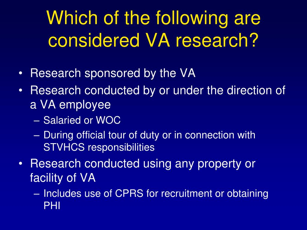 Which of the following are considered VA research?