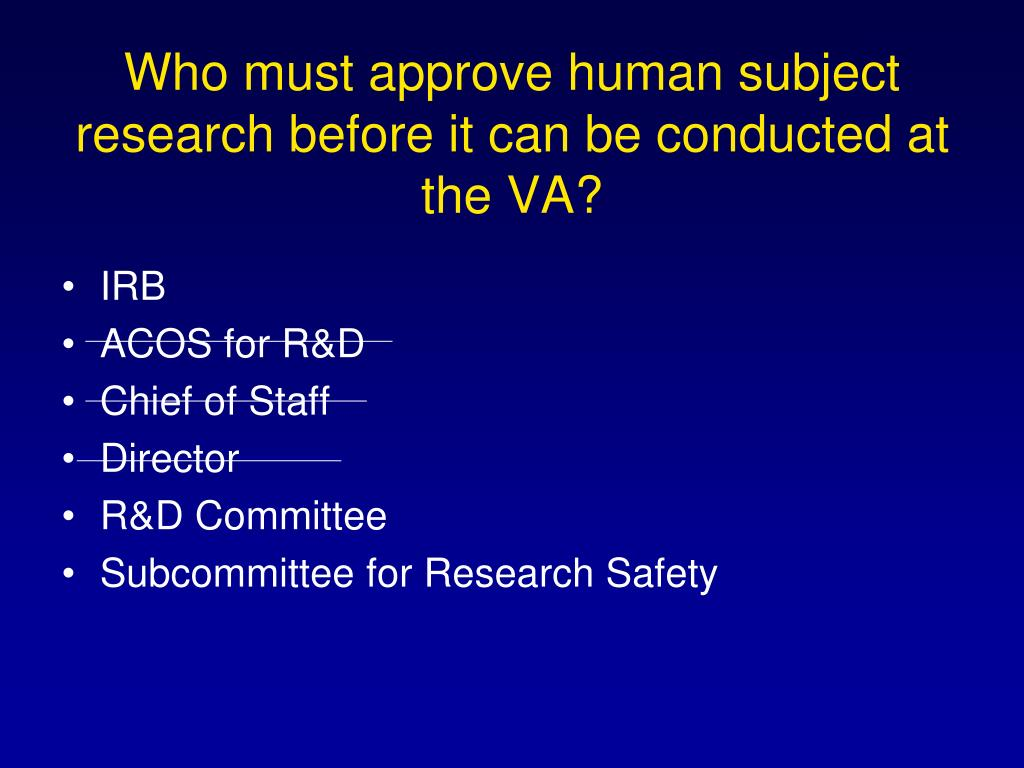 Who must approve human subject research before it can be conducted at the VA?
