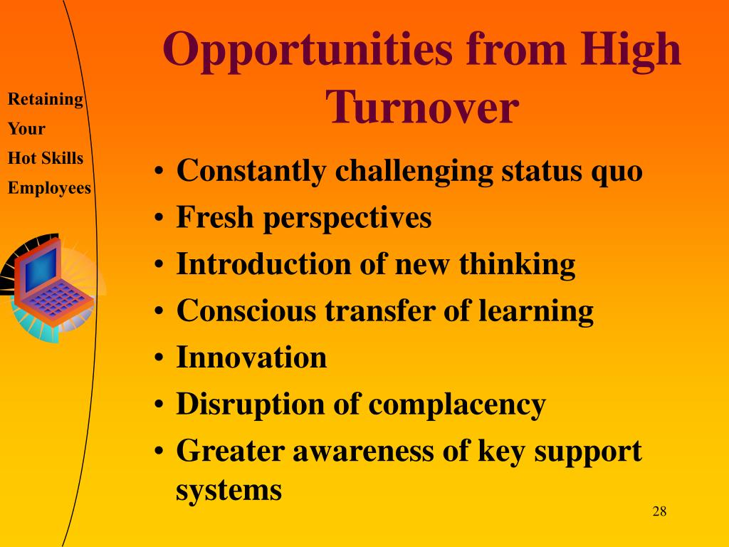 Opportunities from High Turnover