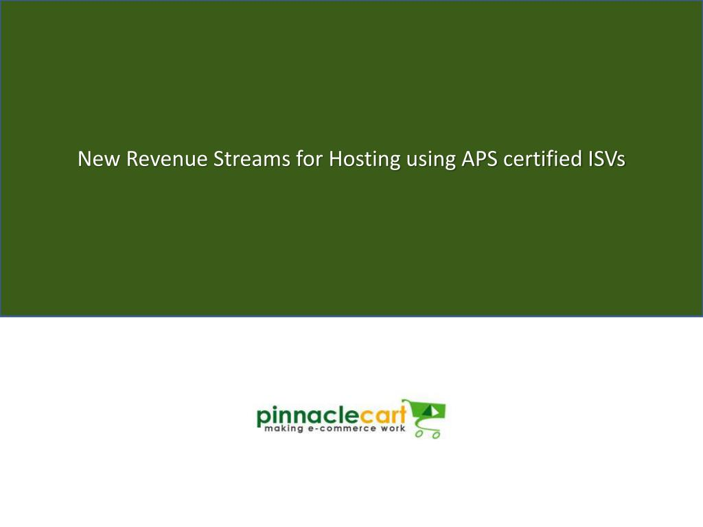 New Revenue Streams for Hosting using APS certified ISVs