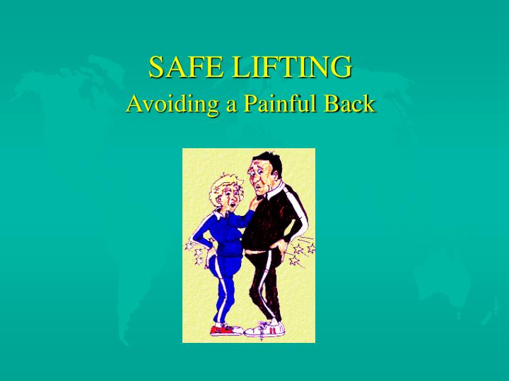 Safe lifting l.jpg