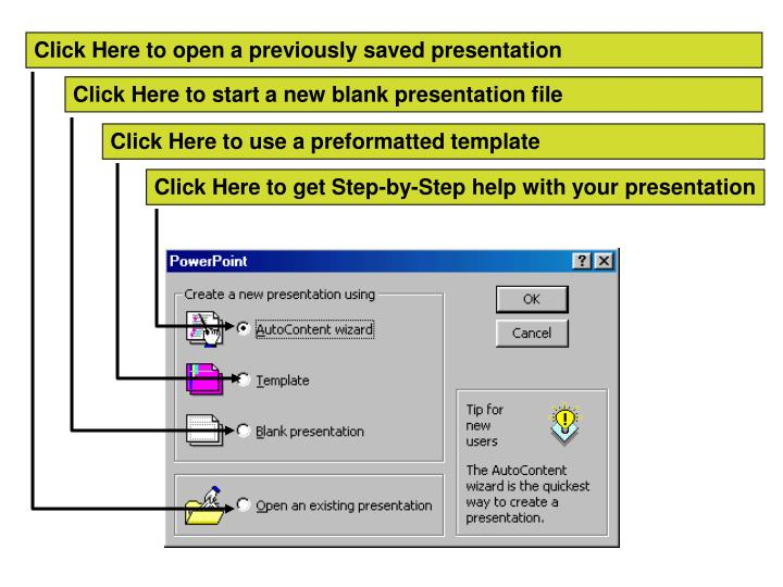Click Here to open a previously saved presentation