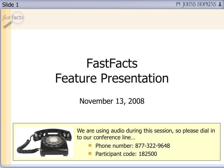 Fastfacts feature presentation l.jpg