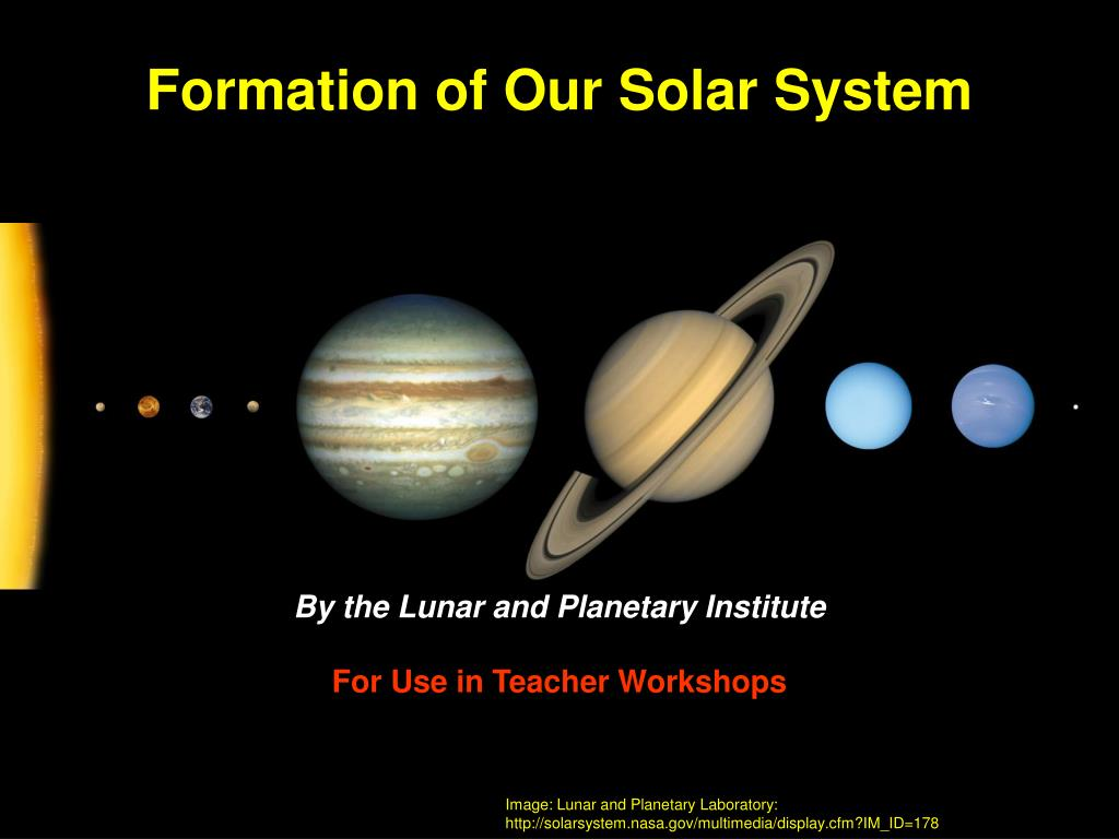 the formation of solar system Formation of the solar system uncovering the origin of the solar system early days of the formation building the planets and other stuff other planetary systems - a free powerpoint ppt presentation (displayed as a flash slide show) on powershowcom - id: 3bfe47-mzgxm.